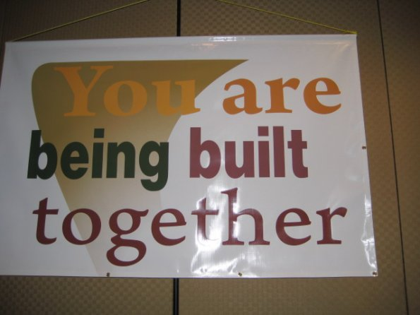 You are being built together